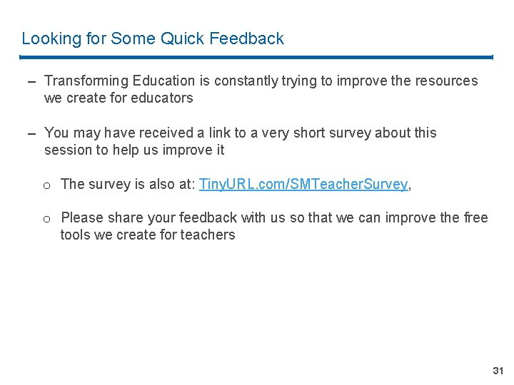 Looking for Some Quick Feedback – Transforming Education is constantly trying to improve the