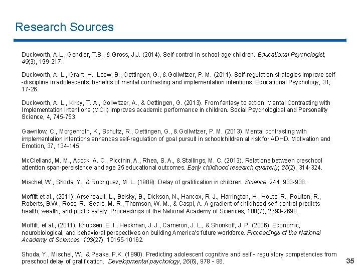 Research Sources Duckworth, A. L. , Gendler, T. S. , & Gross, J. J.