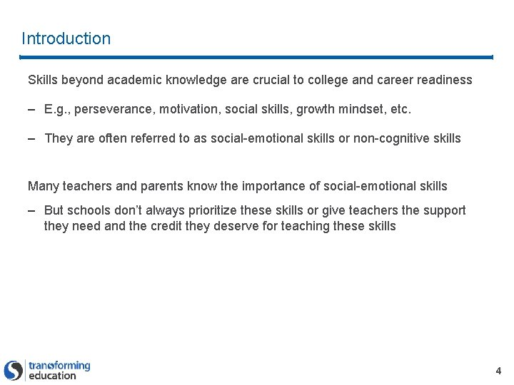 Introduction Skills beyond academic knowledge are crucial to college and career readiness – E.