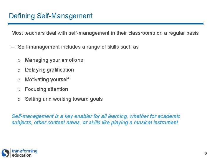 Defining Self-Management Most teachers deal with self-management in their classrooms on a regular basis