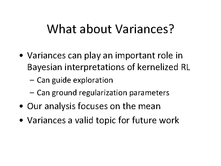 What about Variances? • Variances can play an important role in Bayesian interpretations of