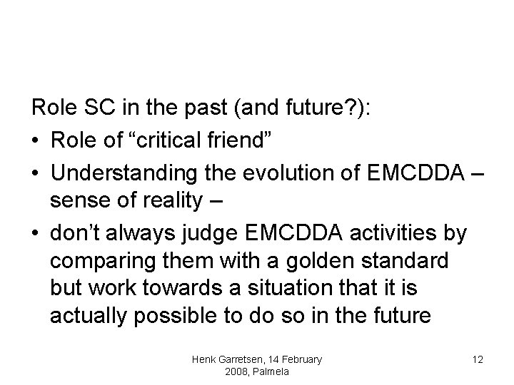 """Role SC in the past (and future? ): • Role of """"critical friend"""" •"""
