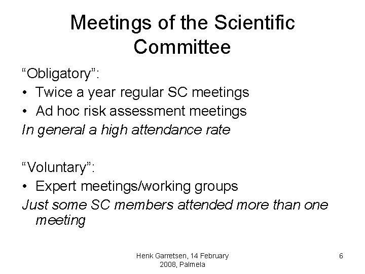 """Meetings of the Scientific Committee """"Obligatory"""": • Twice a year regular SC meetings •"""