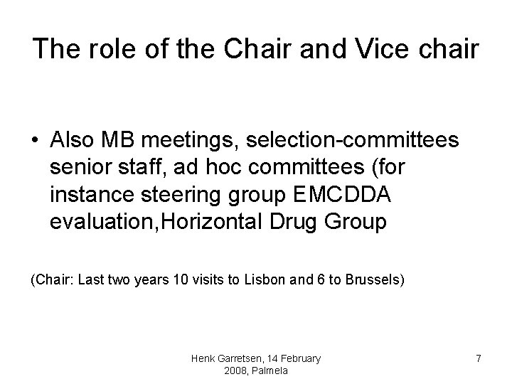 The role of the Chair and Vice chair • Also MB meetings, selection-committees senior