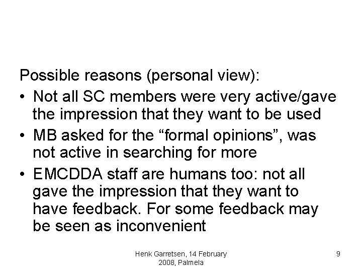 Possible reasons (personal view): • Not all SC members were very active/gave the impression