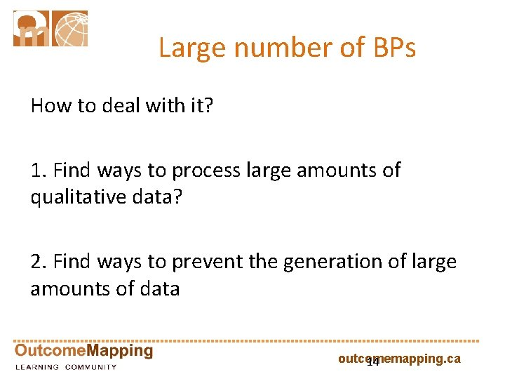Large number of BPs How to deal with it? 1. Find ways to process