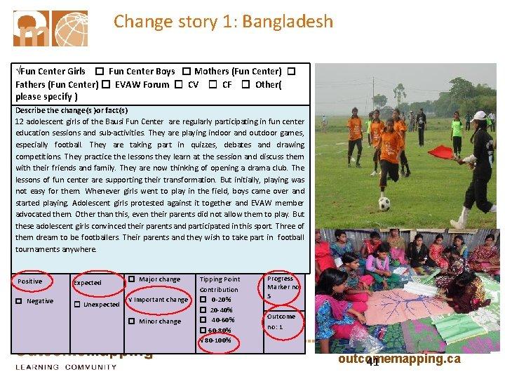 Change story 1: Bangladesh √Fun Center Girls ☐ Fun Center Boys ☐ Mothers (Fun