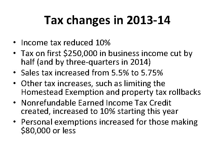Tax changes in 2013 -14 • Income tax reduced 10% • Tax on first