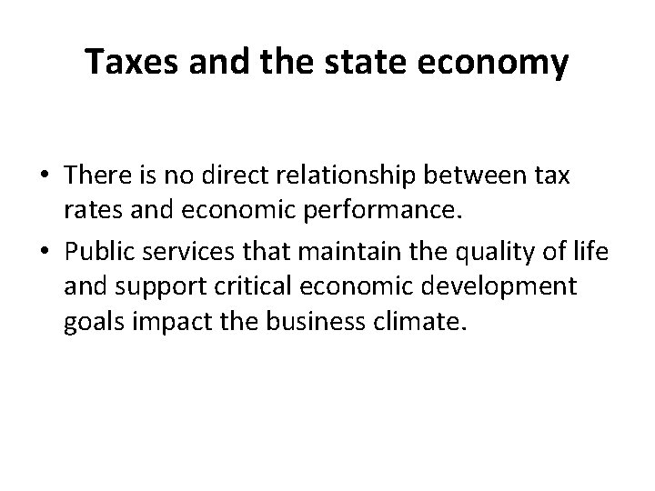 Taxes and the state economy • There is no direct relationship between tax rates