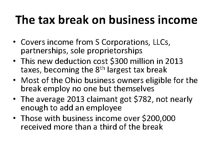 The tax break on business income • Covers income from S Corporations, LLCs, partnerships,