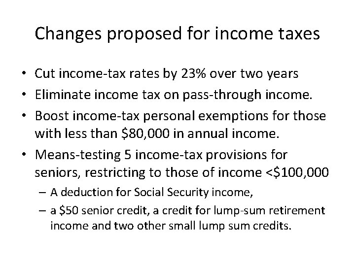 Changes proposed for income taxes • Cut income-tax rates by 23% over two years