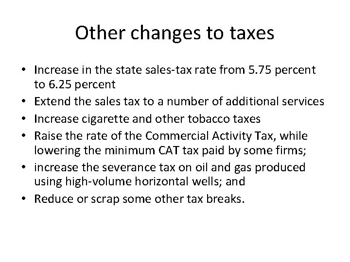 Other changes to taxes • Increase in the state sales-tax rate from 5. 75