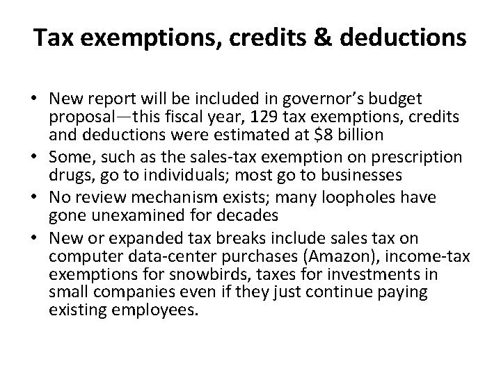 Tax exemptions, credits & deductions • New report will be included in governor's budget