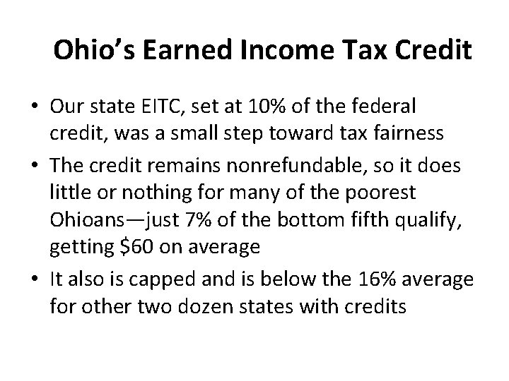 Ohio's Earned Income Tax Credit • Our state EITC, set at 10% of the