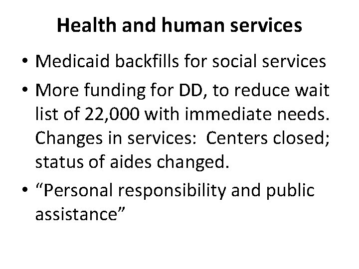 Health and human services • Medicaid backfills for social services • More funding for