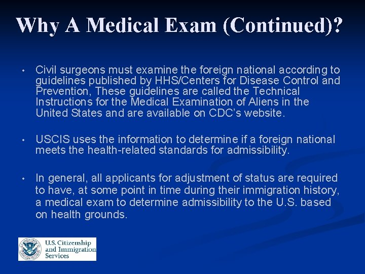 Why A Medical Exam (Continued)? • Civil surgeons must examine the foreign national according