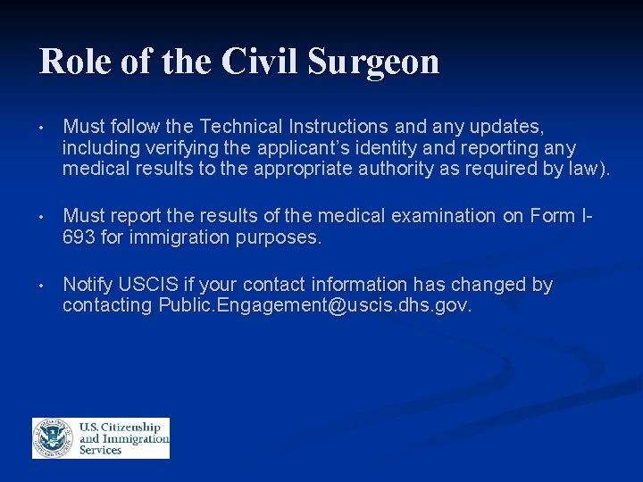 Role of the Civil Surgeon • Must follow the Technical Instructions and any updates,