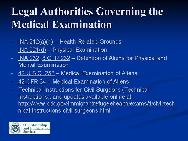 Legal Authorities Governing the Medical Examination • • • INA 212(a)(1) – Health-Related Grounds