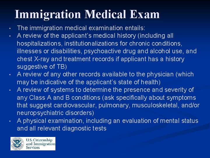 Immigration Medical Exam • • • The immigration medical examination entails: A review of