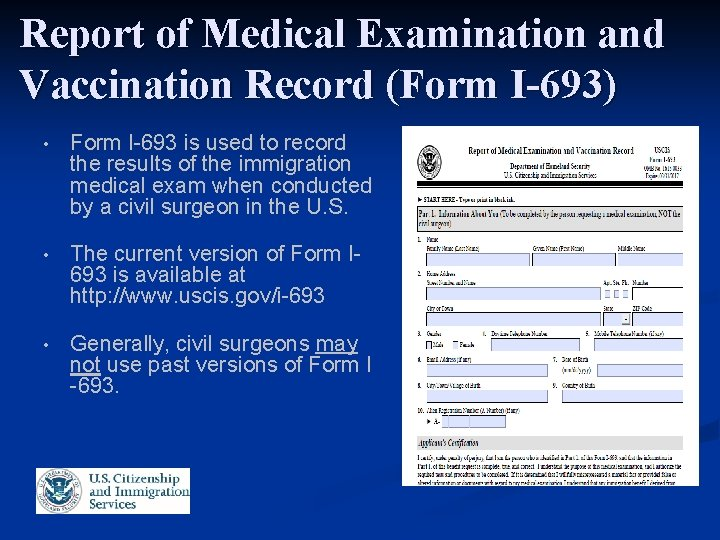 Report of Medical Examination and Vaccination Record (Form I-693) • Form I-693 is used