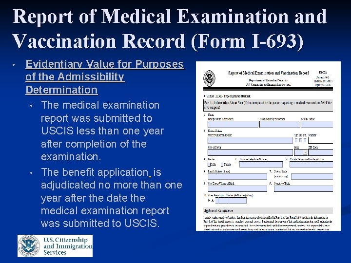 Report of Medical Examination and Vaccination Record (Form I-693) • Evidentiary Value for Purposes