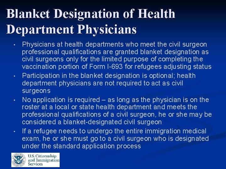 Blanket Designation of Health Department Physicians • • Physicians at health departments who meet