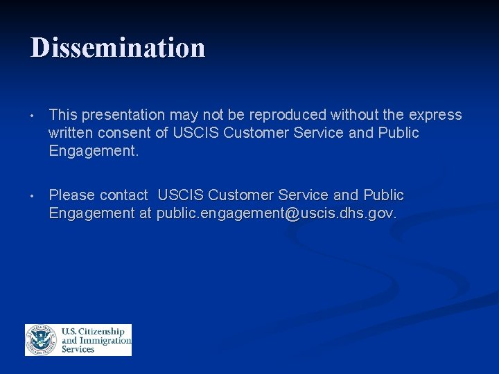Dissemination • This presentation may not be reproduced without the express written consent of