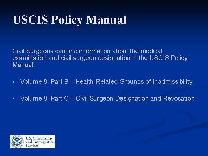 USCIS Policy Manual Civil Surgeons can find information about the medical examination and civil