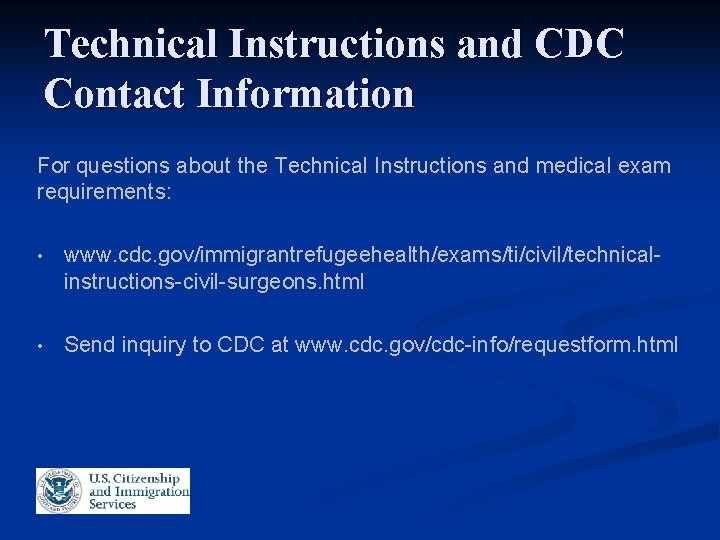 Technical Instructions and CDC Contact Information For questions about the Technical Instructions and medical