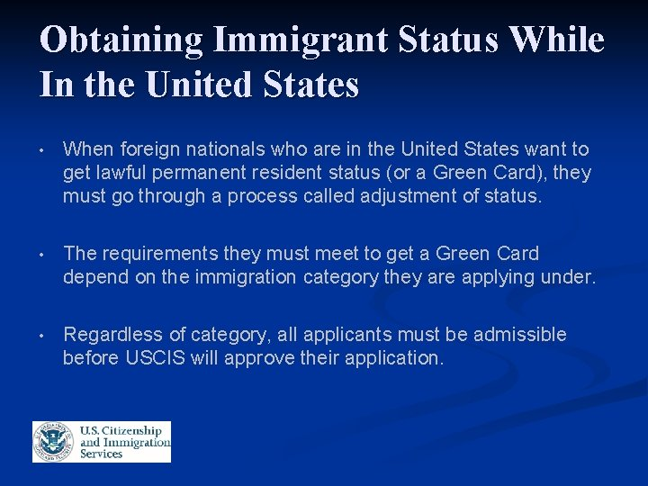Obtaining Immigrant Status While In the United States • When foreign nationals who are