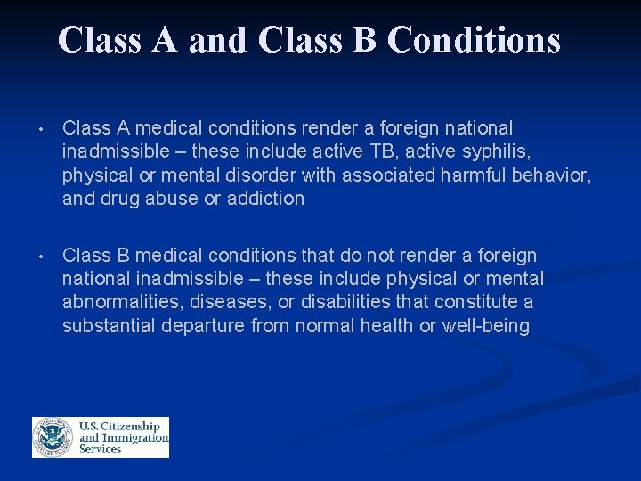 Class A and Class B Conditions • Class A medical conditions render a foreign