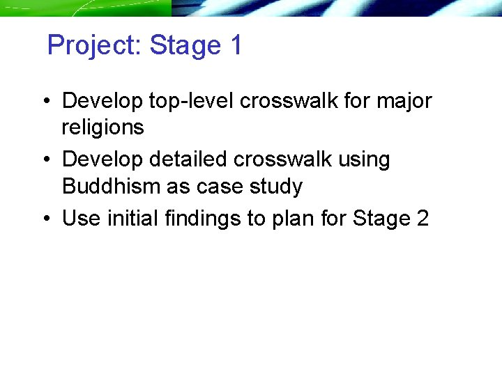 Project: Stage 1 • Develop top-level crosswalk for major religions • Develop detailed crosswalk