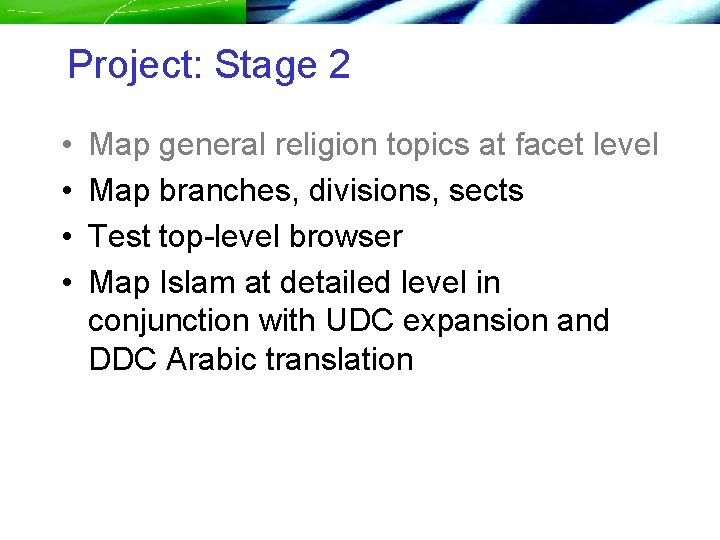 Project: Stage 2 • • Map general religion topics at facet level Map branches,