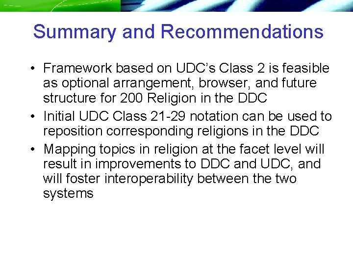 Summary and Recommendations • Framework based on UDC's Class 2 is feasible as optional