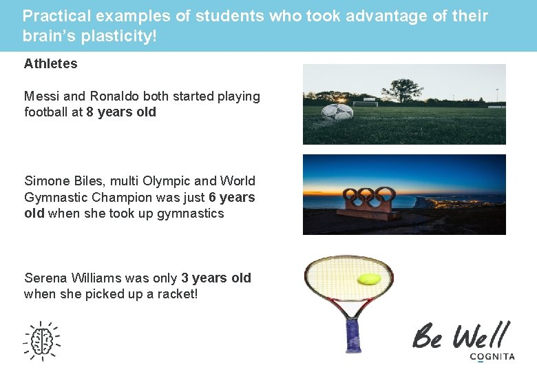 Practical examples of students who took advantage of their brain's plasticity! Athletes Messi and