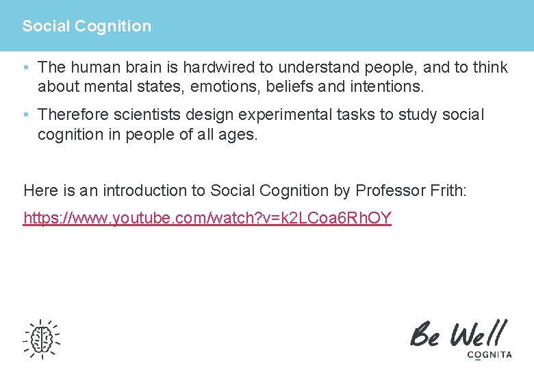Social Cognition • The human brain is hardwired to understand people, and to think