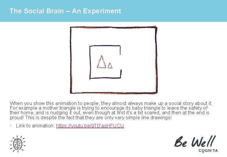 The Social Brain – An Experiment When you show this animation to people, they