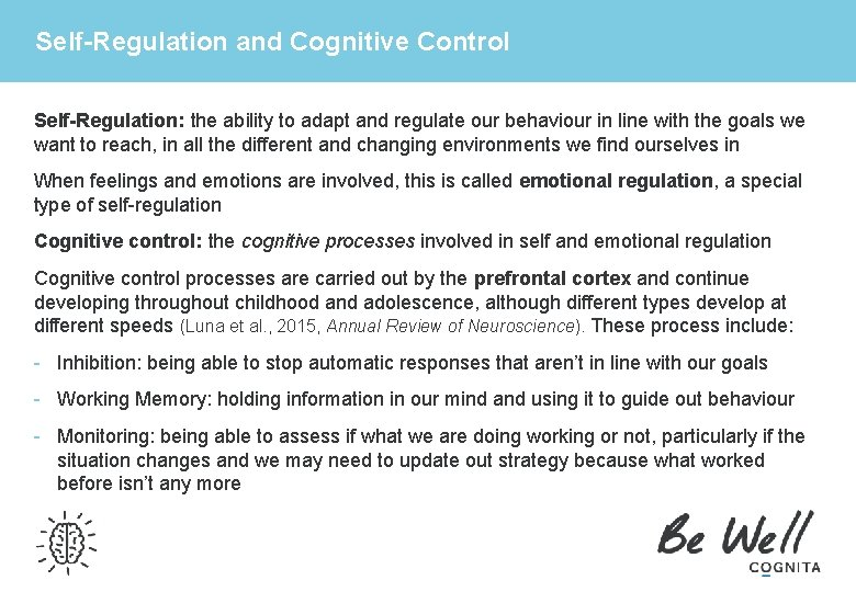Self-Regulation and Cognitive Control Self-Regulation: the ability to adapt and regulate our behaviour in