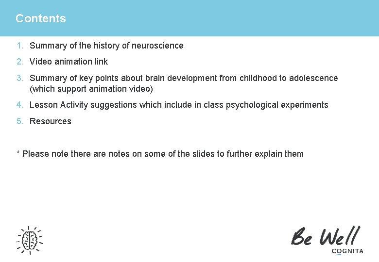 Contents 1. Summary of the history of neuroscience 2. Video animation link 3. Summary
