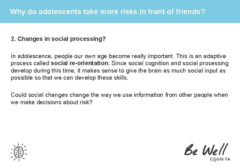 Why do adolescents take more risks in front of friends? 2. Changes in social