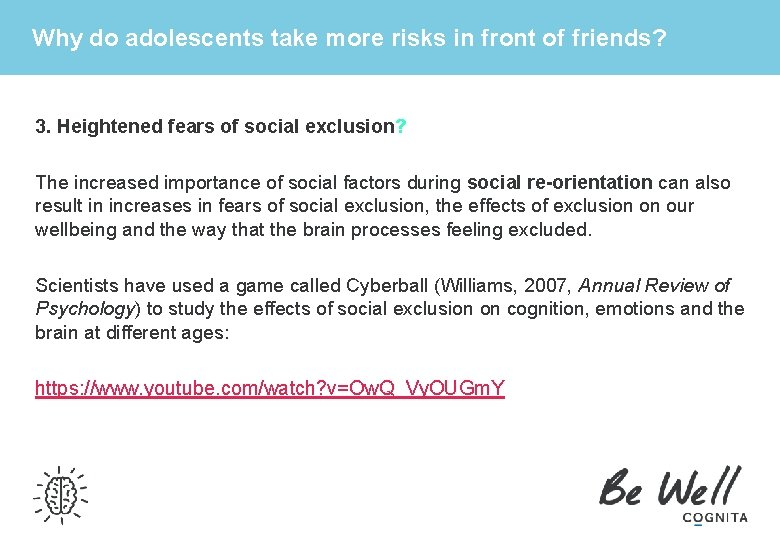 Why do adolescents take more risks in front of friends? 3. Heightened fears of