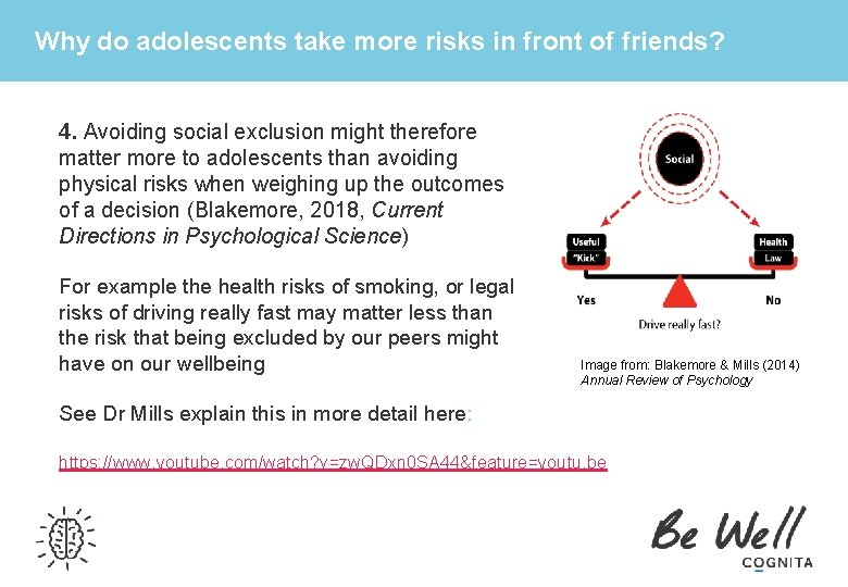 Why do adolescents take more risks in front of friends? 4. Avoiding social exclusion