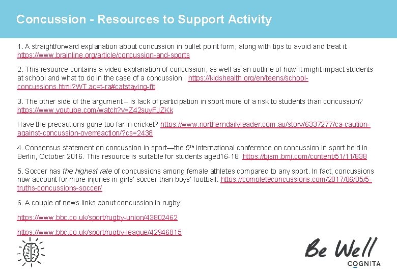 Concussion - Resources to Support Activity 1. A straightforward explanation about concussion in bullet