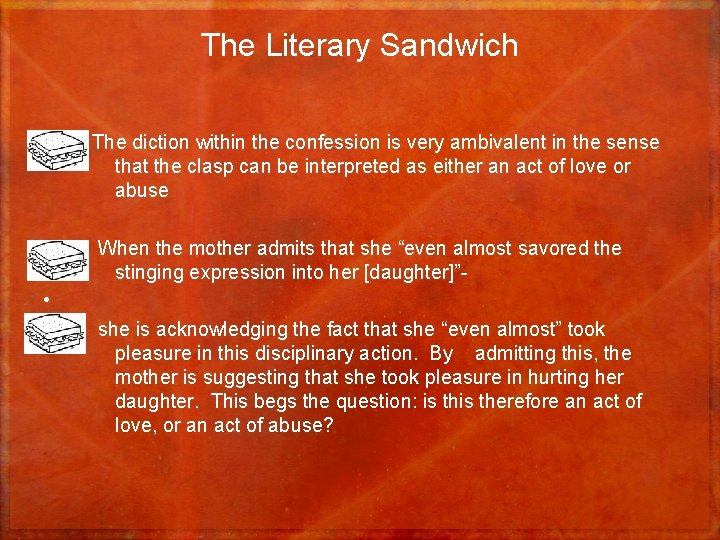 The Literary Sandwich • The diction within the confession is very ambivalent in the