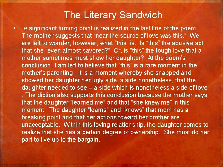 The Literary Sandwich • A significant turning point is realized in the last line