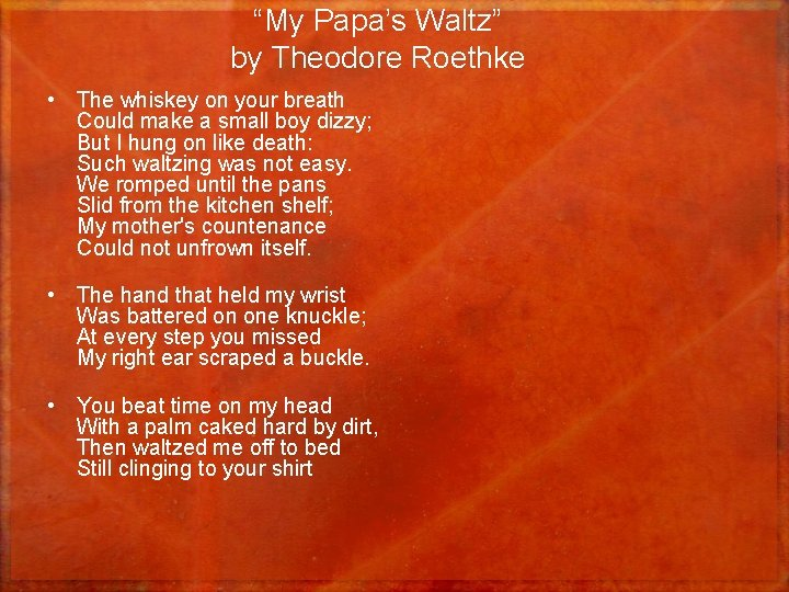 """""""My Papa's Waltz"""" by Theodore Roethke • The whiskey on your breath Could make"""