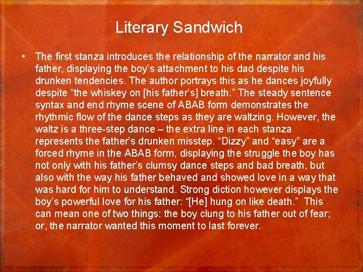 Literary Sandwich • The first stanza introduces the relationship of the narrator and his