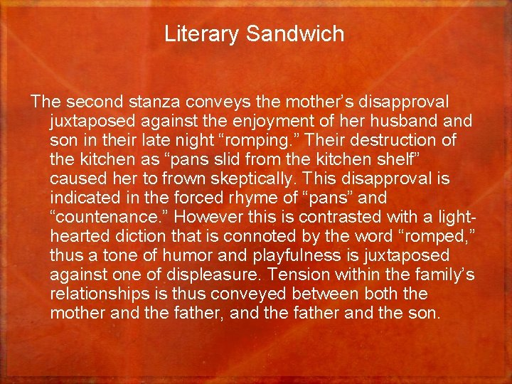 Literary Sandwich The second stanza conveys the mother's disapproval juxtaposed against the enjoyment of