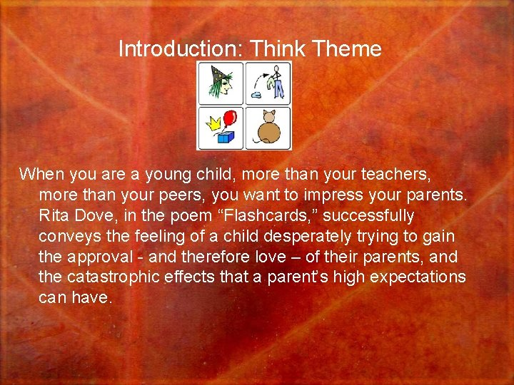 Introduction: Think Theme When you are a young child, more than your teachers, more