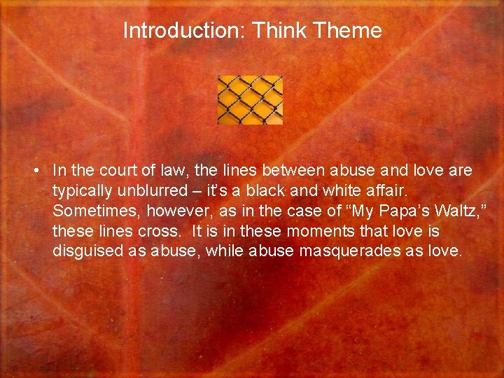 Introduction: Think Theme • In the court of law, the lines between abuse and
